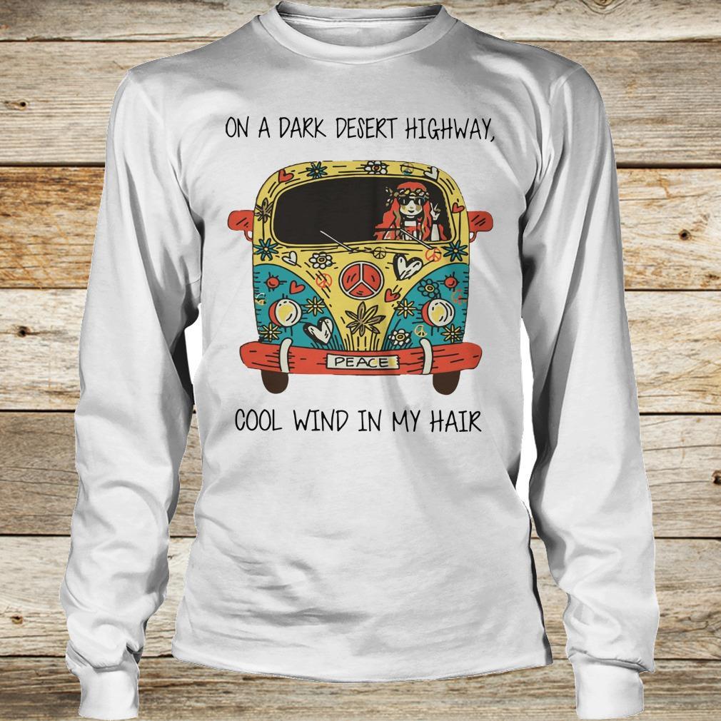 Best price Hippie car on a dark desert highway cool wind in my hair shirt Longsleeve Tee Unisex