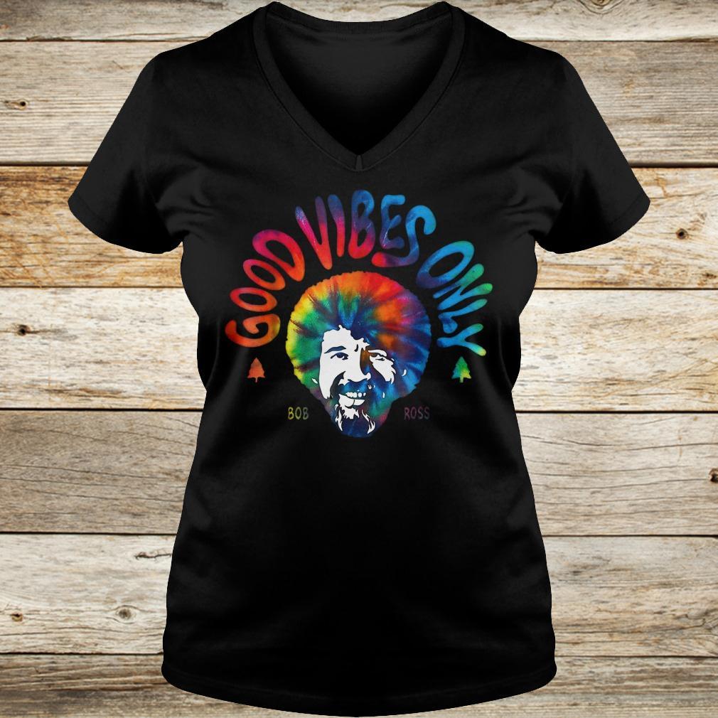 40fafe9f5 Good Vibes only Bob Ross shirt Ladies V-Neck