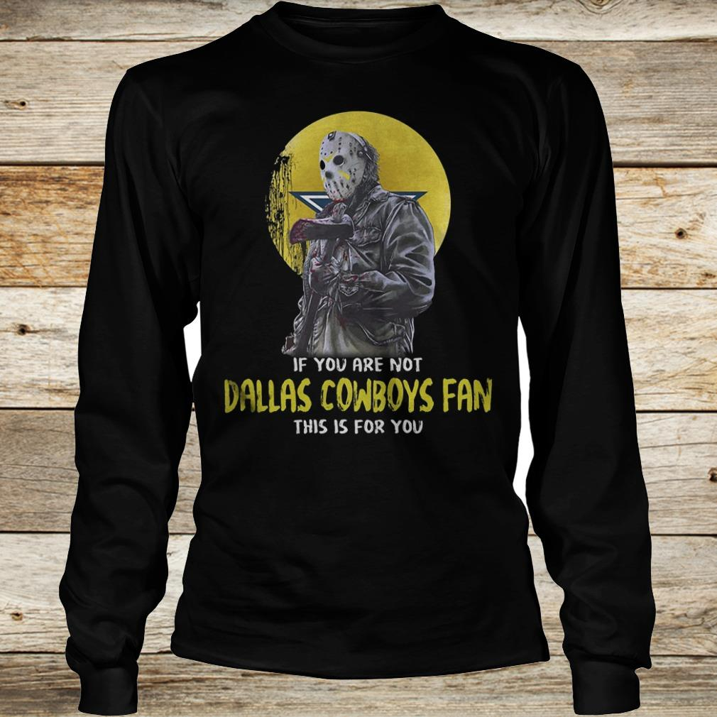 Jason Voorhees if you are not Dallas Cowboys fan this is for you Shirt Longsleeve Tee Unisex