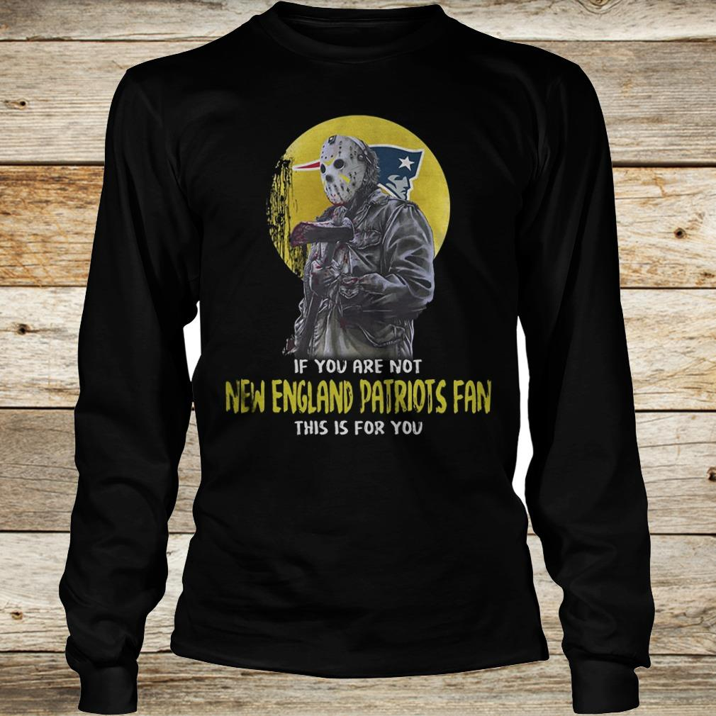 Jason Voorhees if you are not New England Patriots fan this is for you Shirt Longsleeve Tee Unisex
