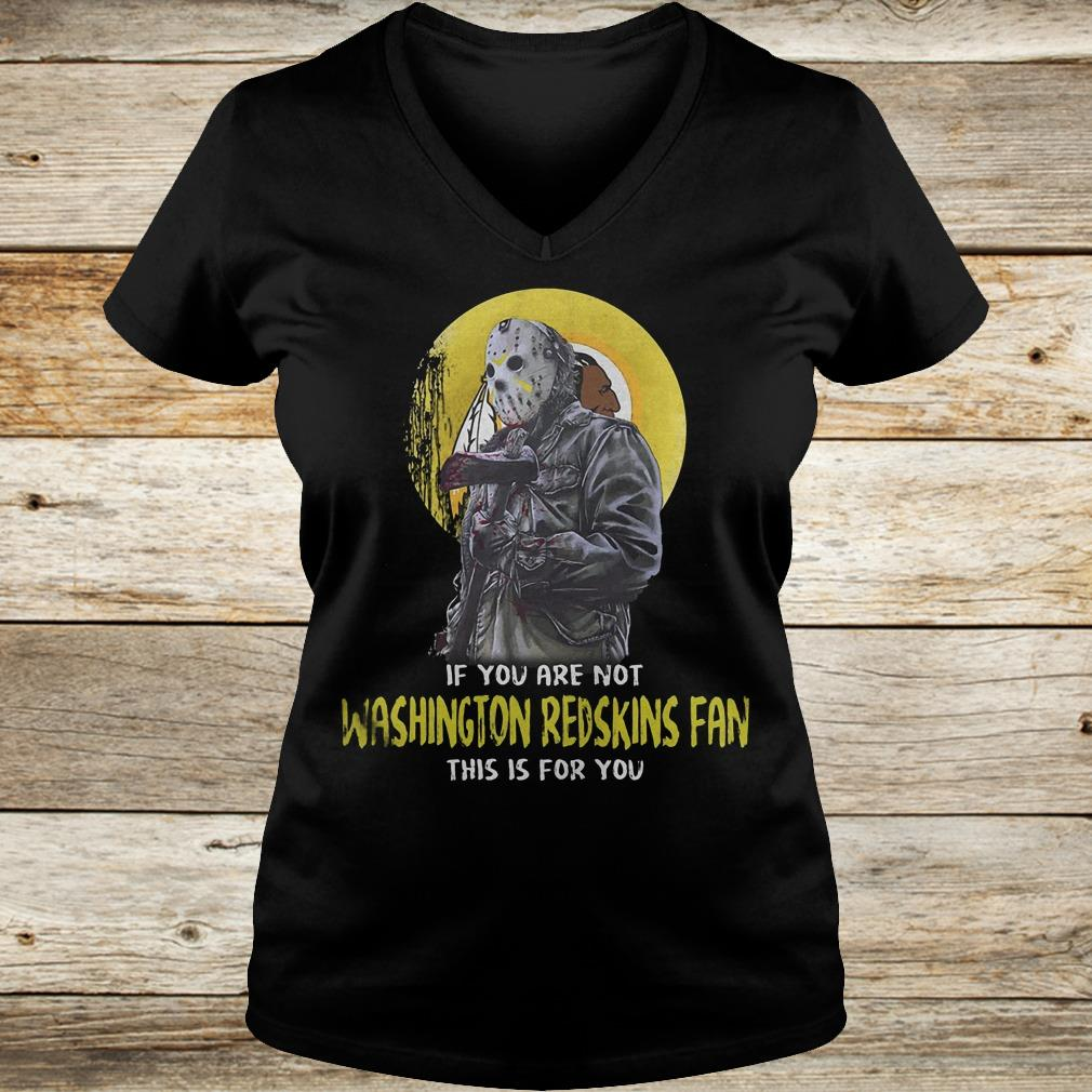 Jason Voorhees if you are not Washington Redskins fan this is for you Shirt Ladies V-Neck