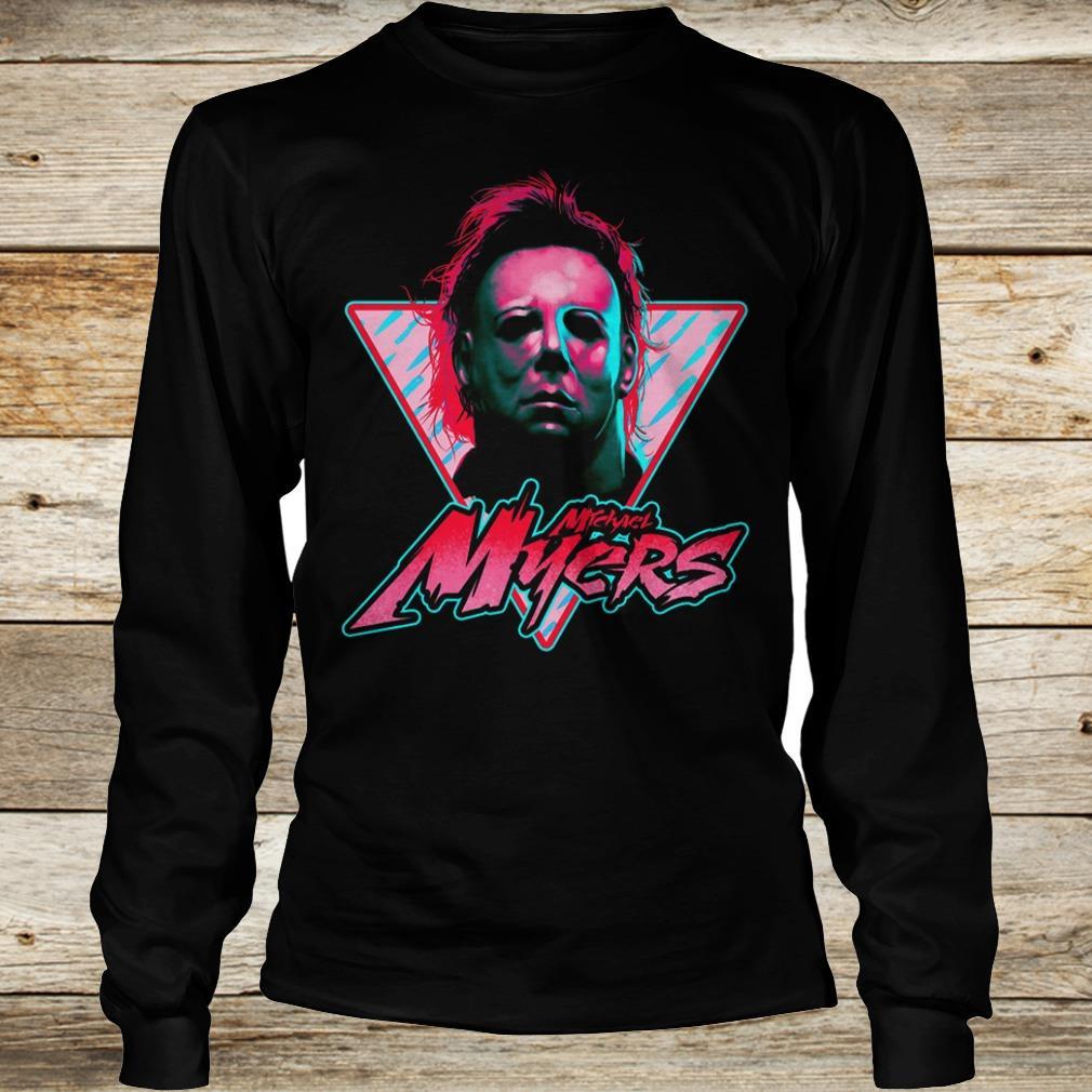 Michael Myers stay rad Shirt Longsleeve Tee Unisex