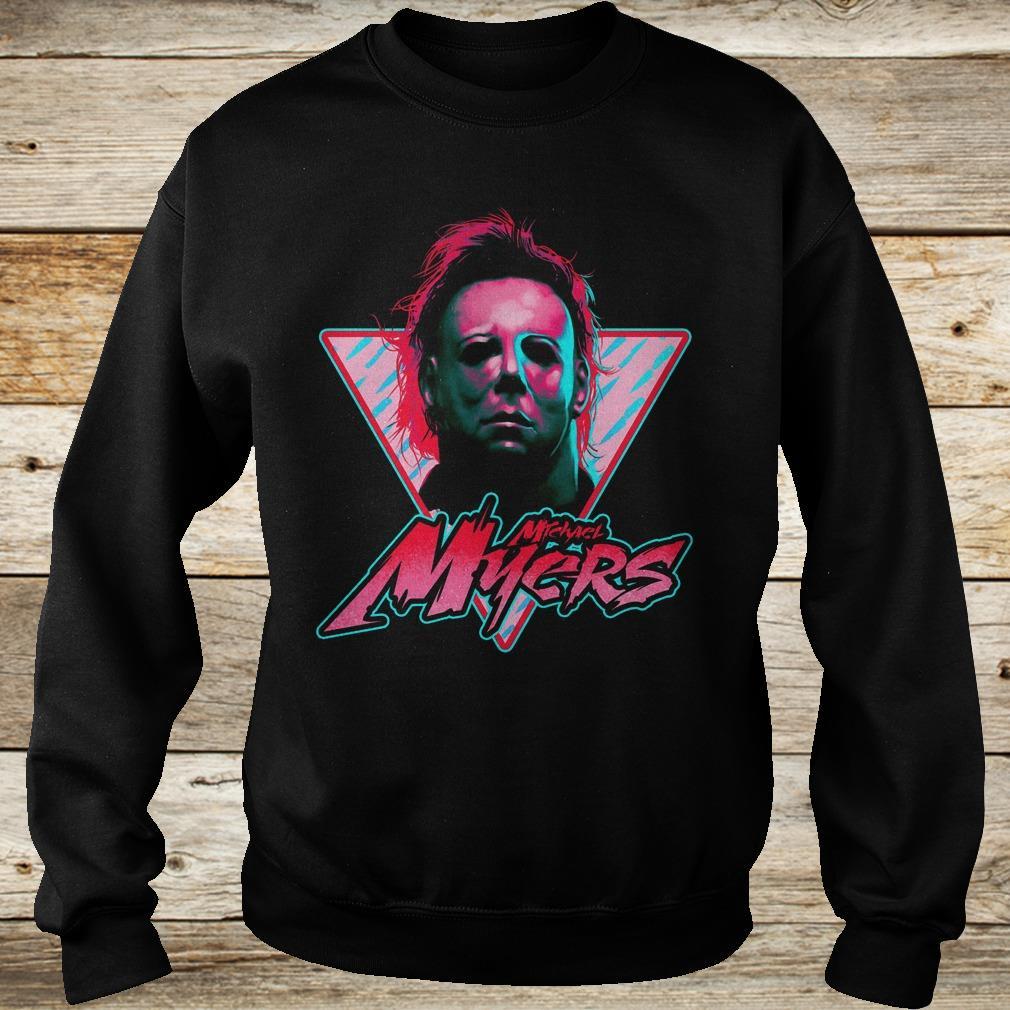 Michael Myers stay rad Shirt Sweatshirt Unisex