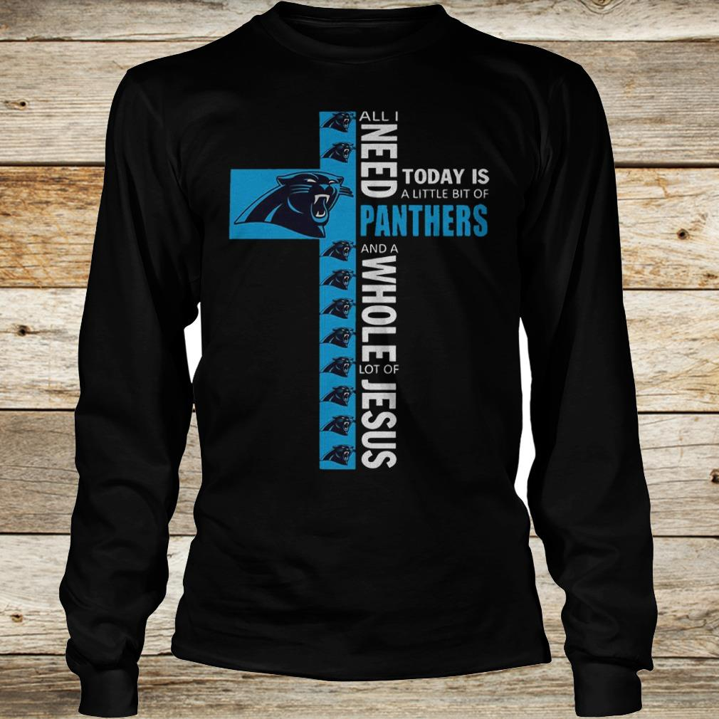 Original All I need today is a little bit of Carolina Panthers and a whole lot of Jesus Shirt Longsleeve Tee Unisex