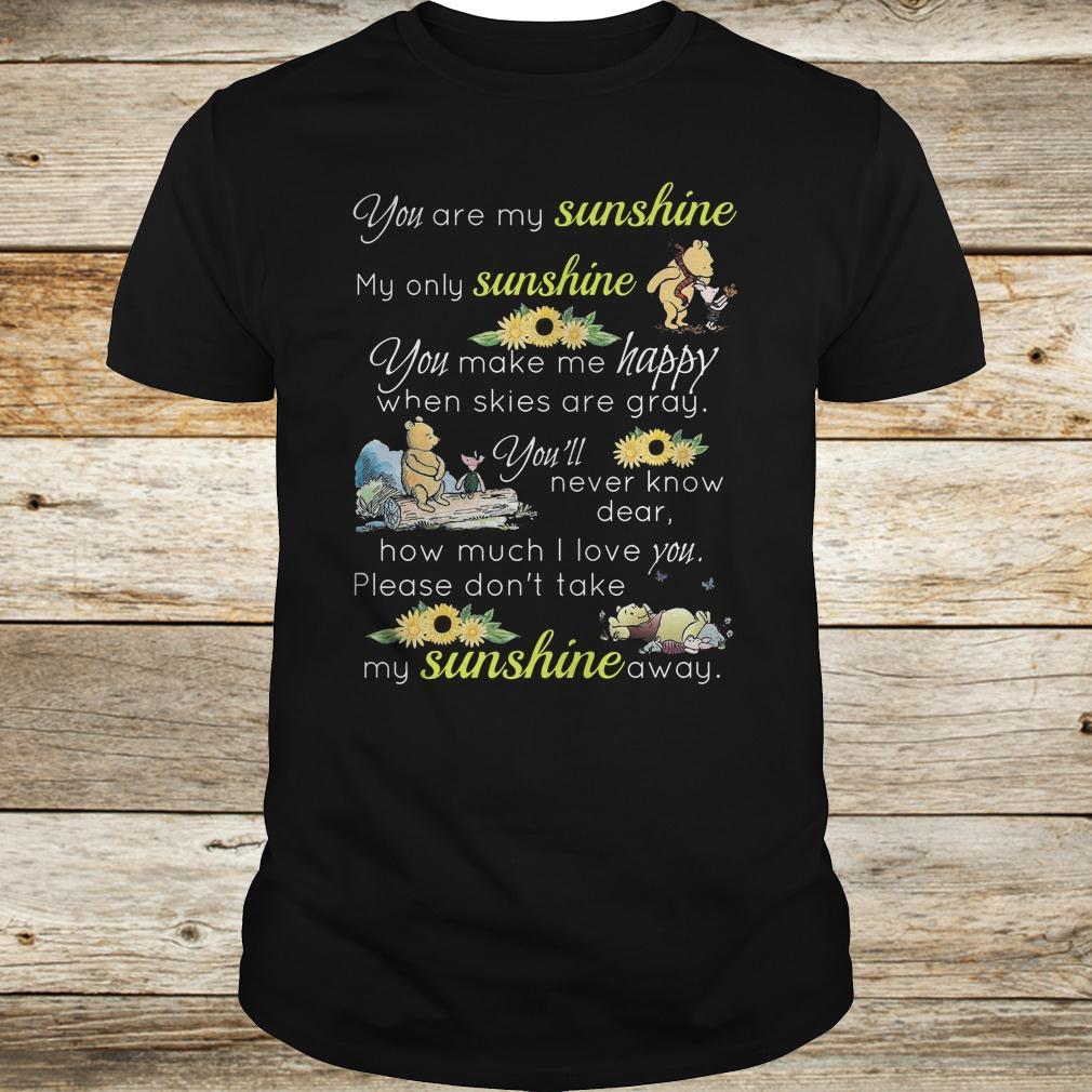 Original Disney Winnie-the-Pooh you are my sunshine my only sunshine shirt Classic Guys / Unisex Tee