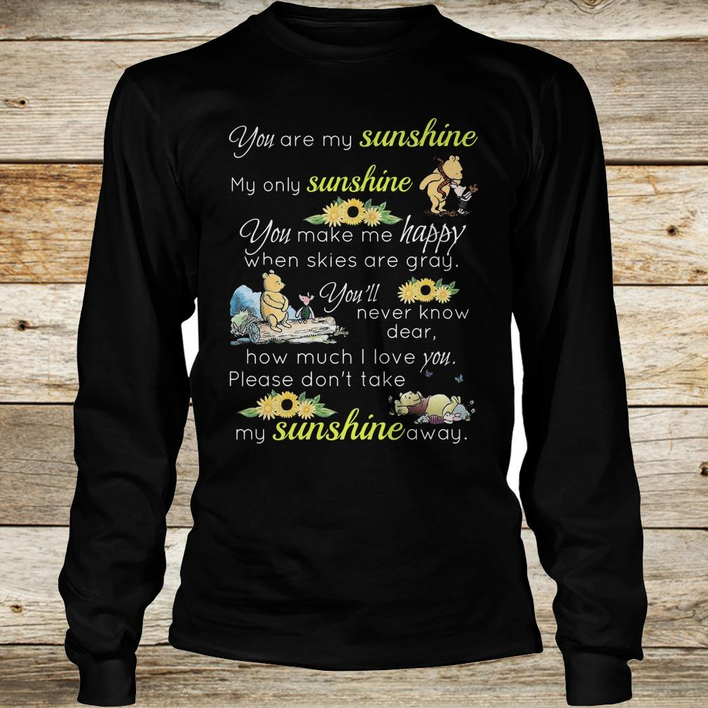 Original Disney Winnie-the-Pooh you are my sunshine my only sunshine shirt Longsleeve Tee Unisex