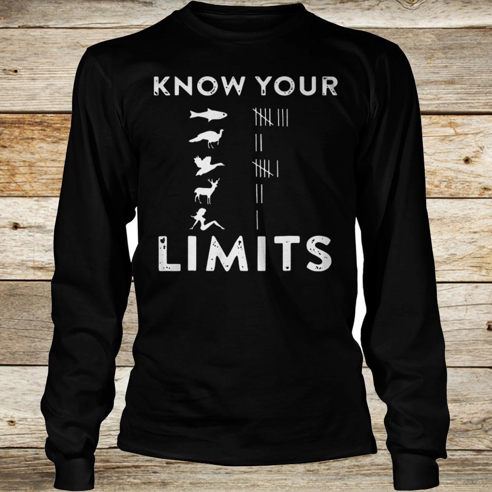 Original Know your Limits Shirt Longsleeve Tee Unisex