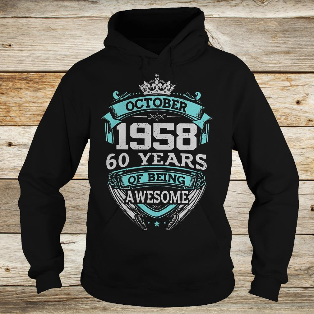 Premium October 1958 60 years of being awesome shirt Hoodie