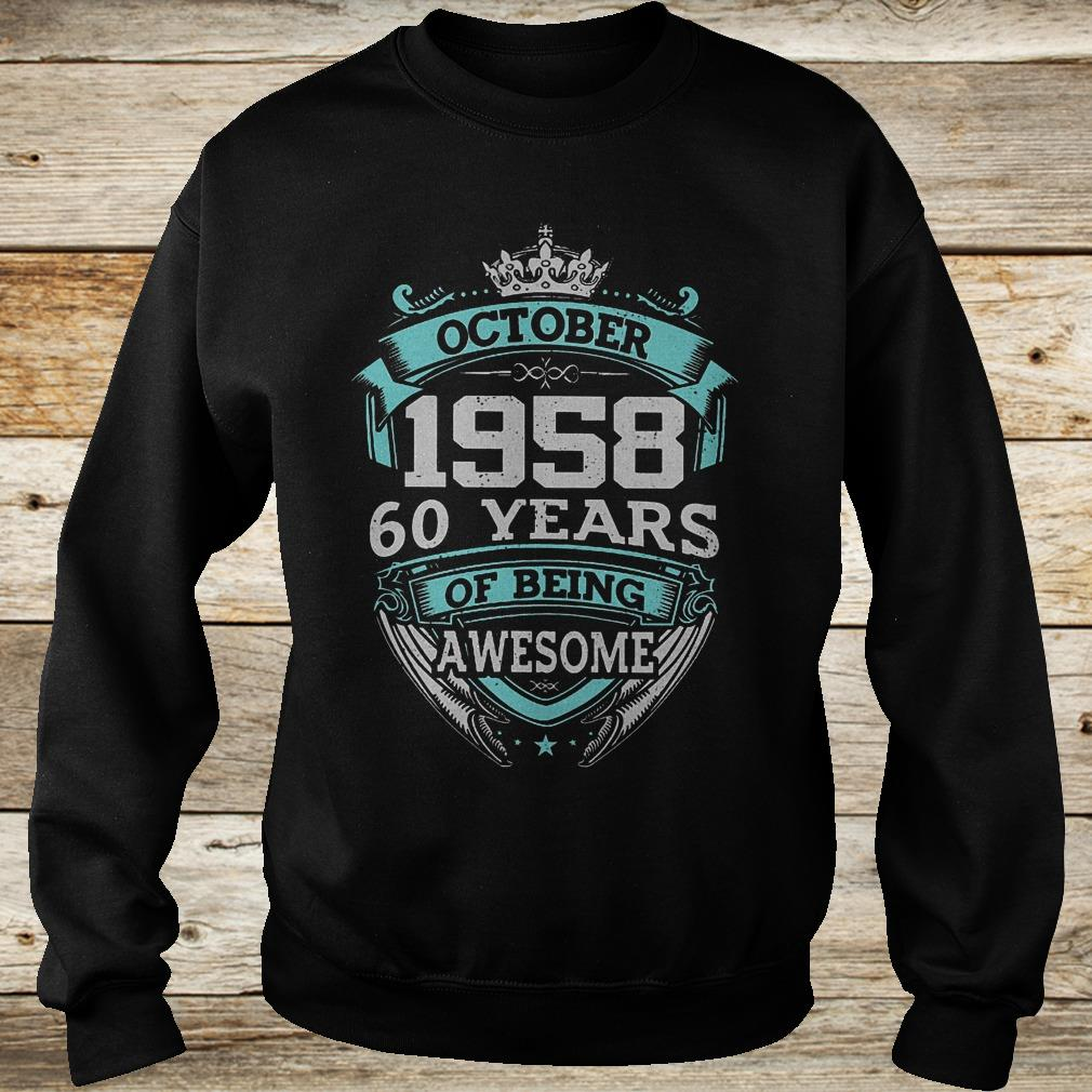Premium October 1958 60 years of being awesome shirt Sweatshirt Unisex