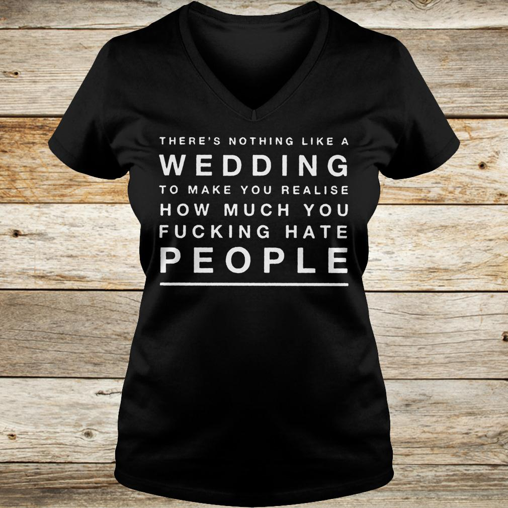 There's nothing like a wedding to make you realise how much you shirt Ladies V-Neck