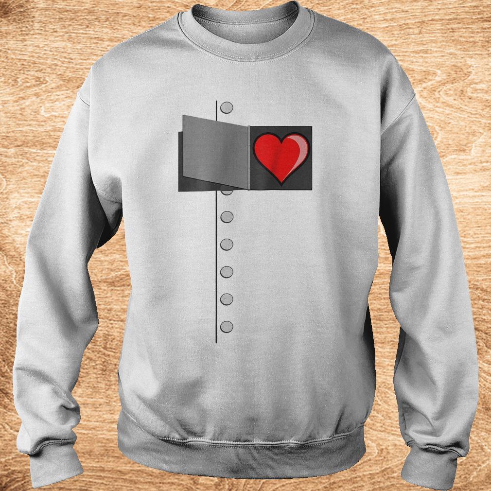 Tin man heart shirt Sweatshirt Unisex