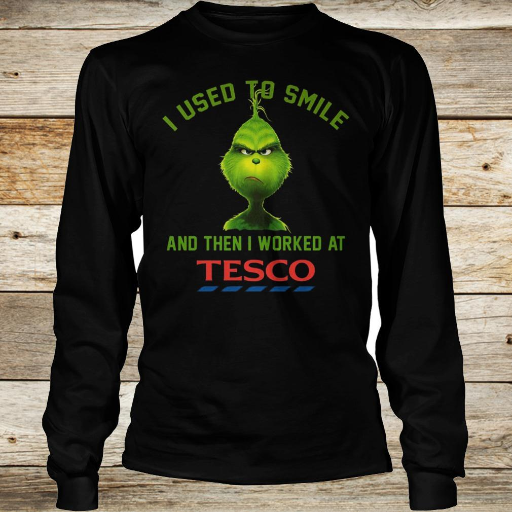 Best Price I used to smile and then i worked at Tesco shirt Longsleeve Tee Unisex