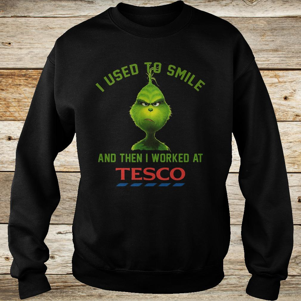 Best Price I used to smile and then i worked at Tesco shirt Sweatshirt Unisex