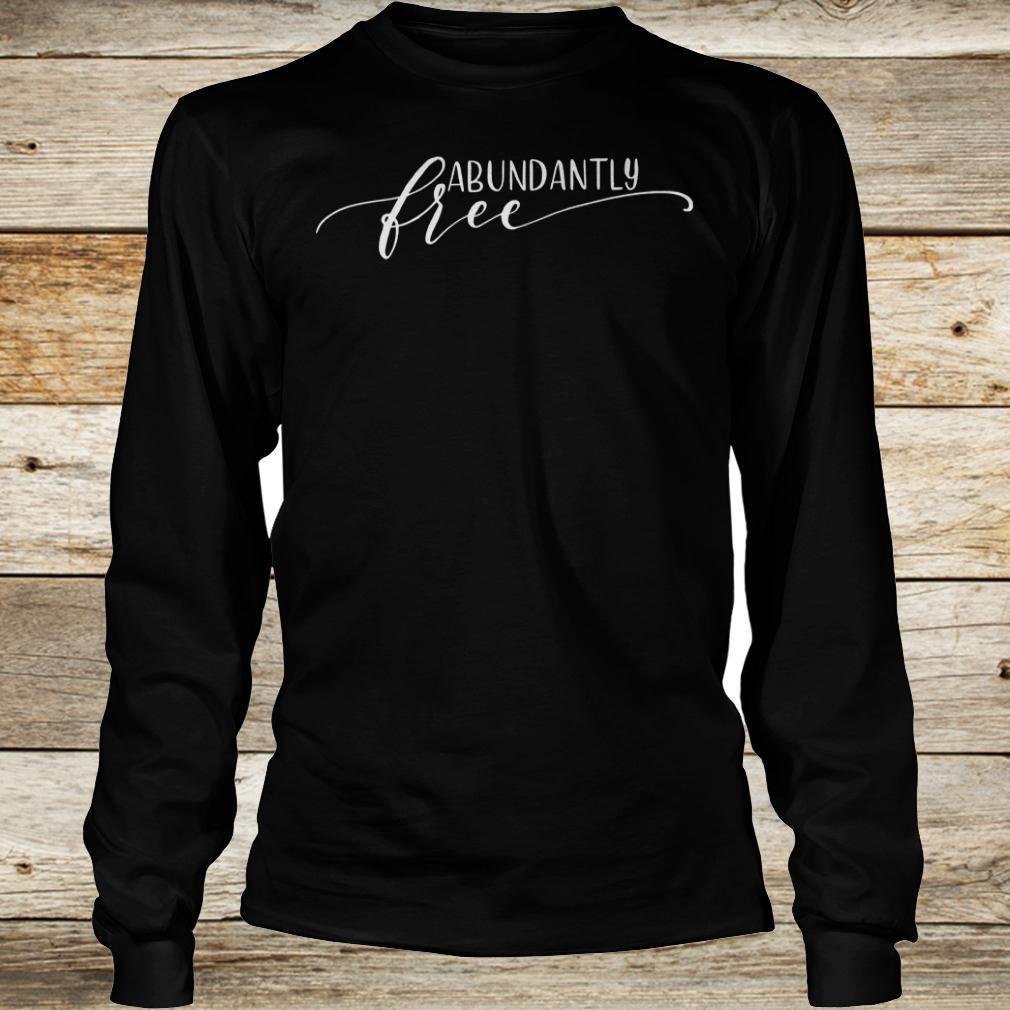 Best price Abundantly Free Ephesians shirt Longsleeve Tee Unisex