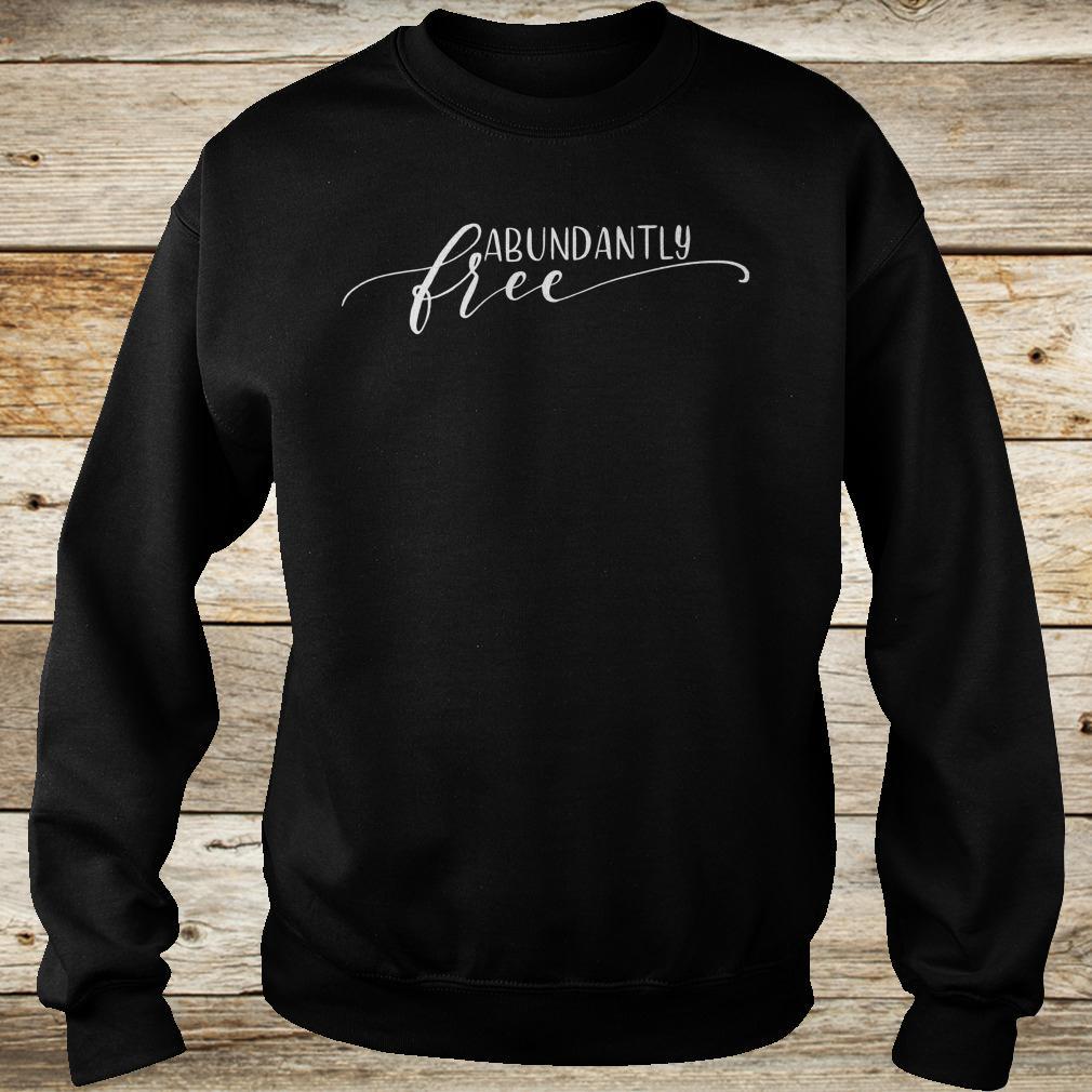 Best price Abundantly Free Ephesians shirt