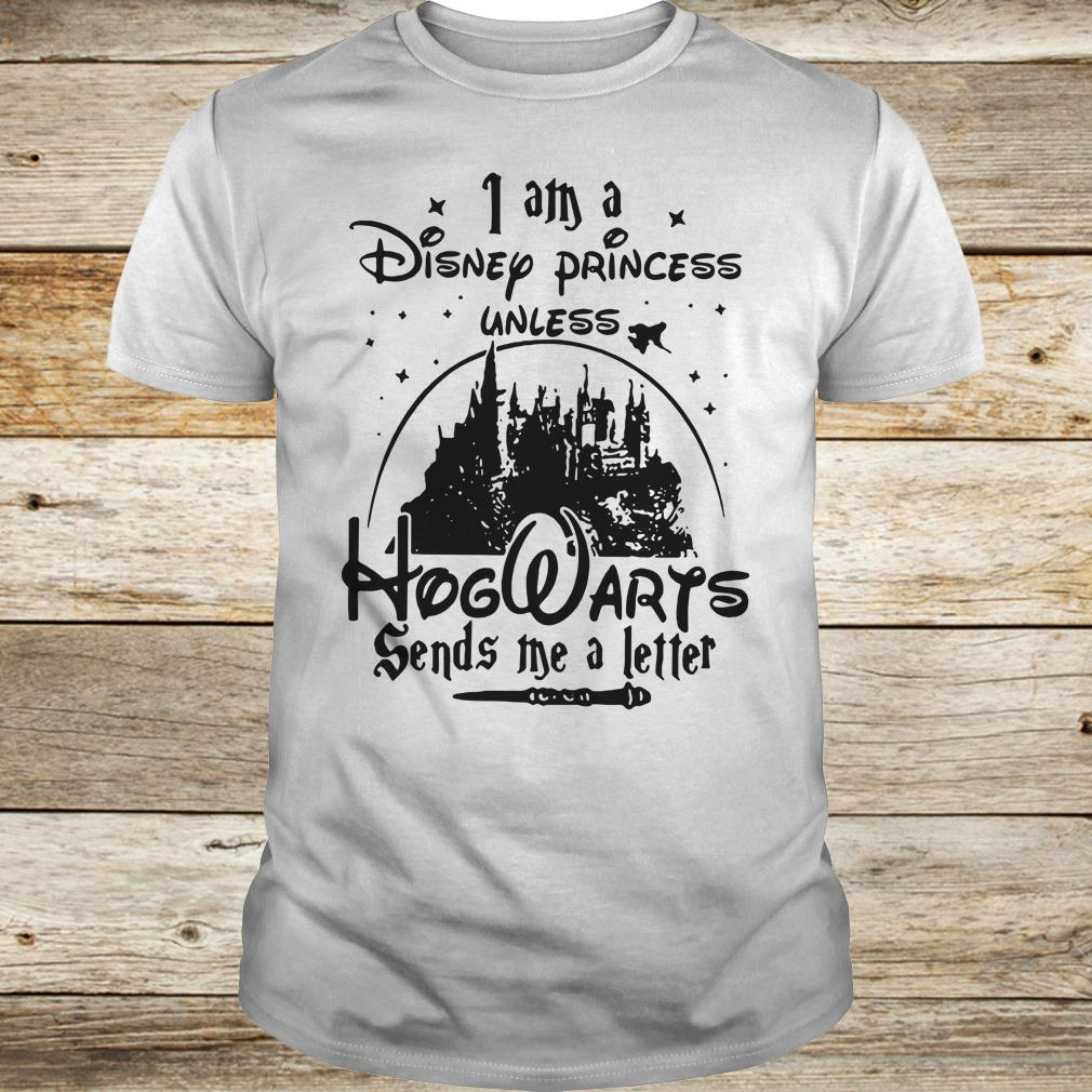 Cute I am a Disney princess unless Hogwarts sends me a letter shirt Classic Guys / Unisex Tee