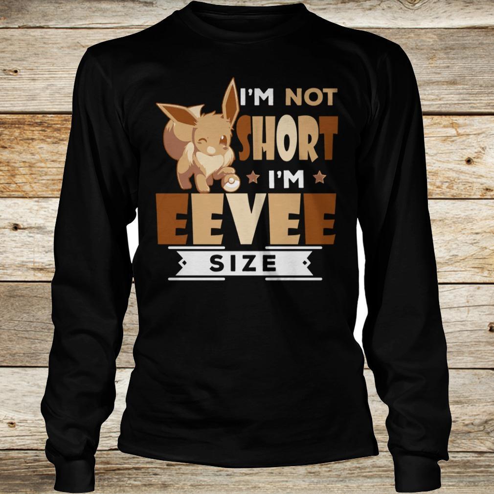 Cute I'm not short I'm Eevee Size shirt Longsleeve Tee Unisex