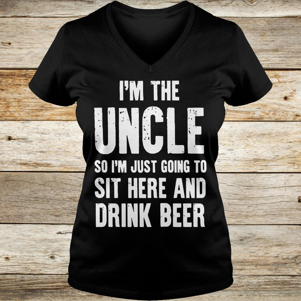 Cute I'm the uncle so I'm just going to sit here and drink beer shirt Ladies V-Neck