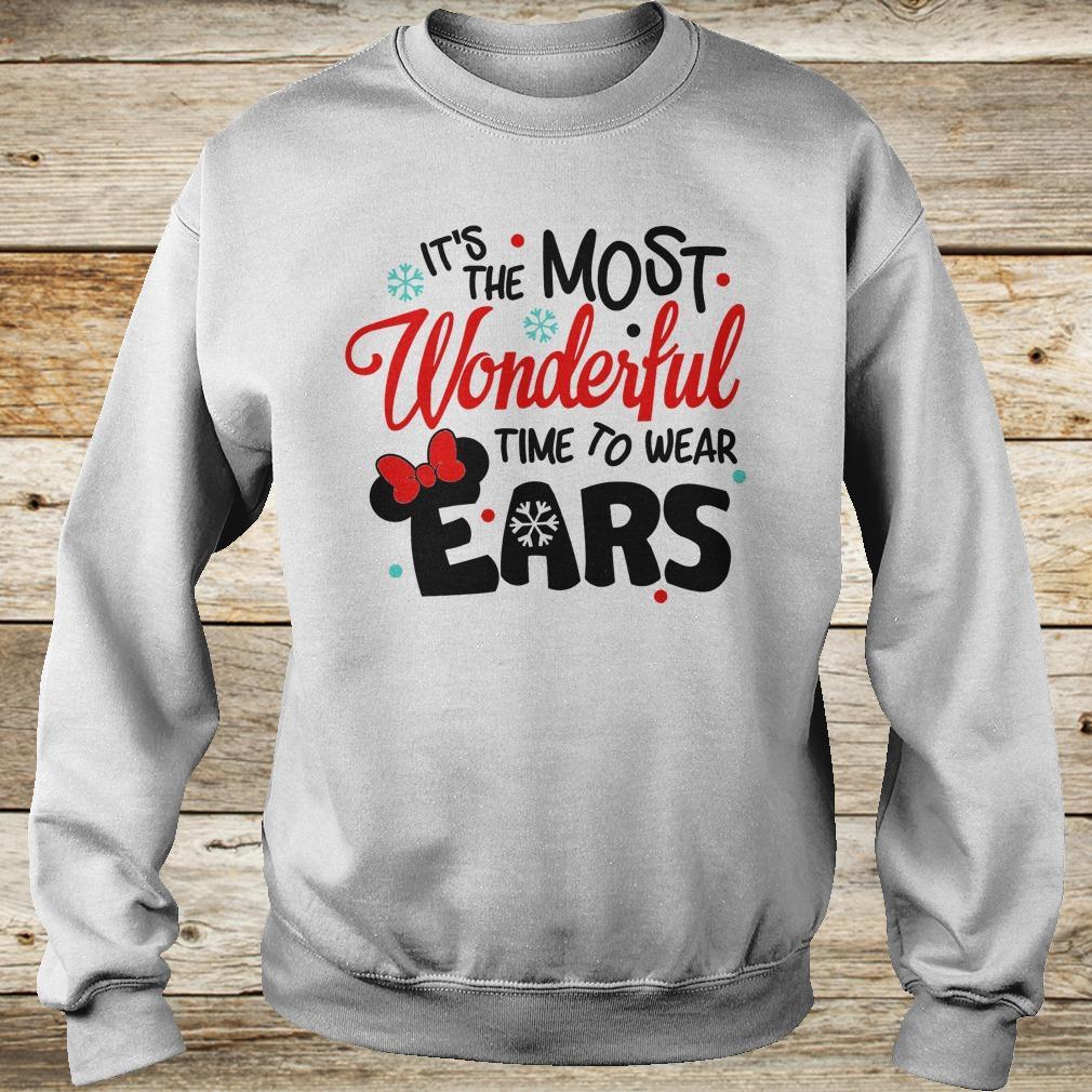 Disney It's The Most Wonderful Time To Wear Ears shirt Sweatshirt Unisex