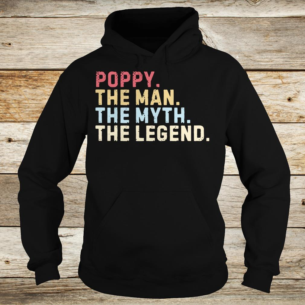 Hot Poppy The Man The Myth The Legend shirt