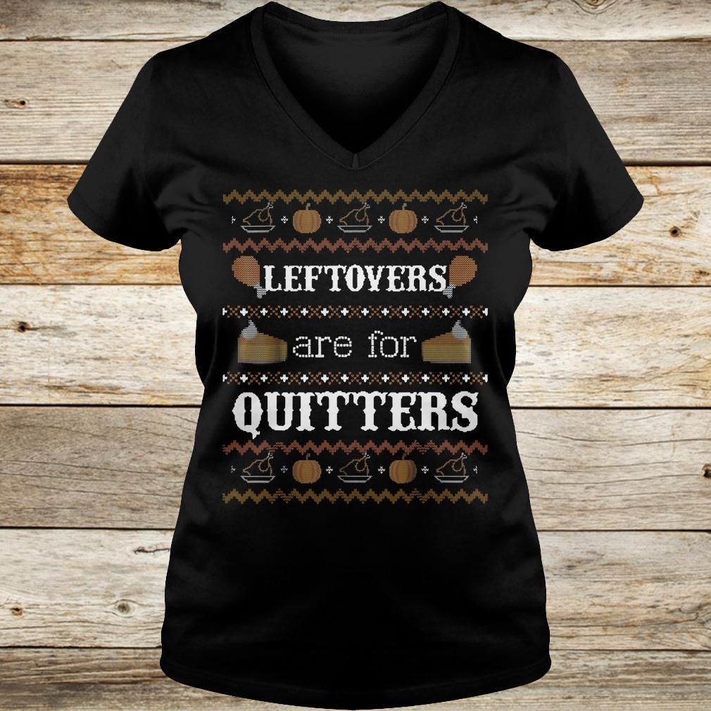 Leftovers are for quitters sweater shirt Ladies V-Neck