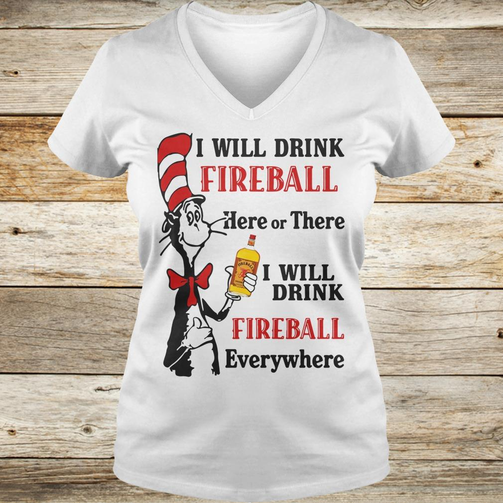 Official Dr Seuss I will drink Fireball Whiskey here or there shirt hoodie Ladies V-Neck