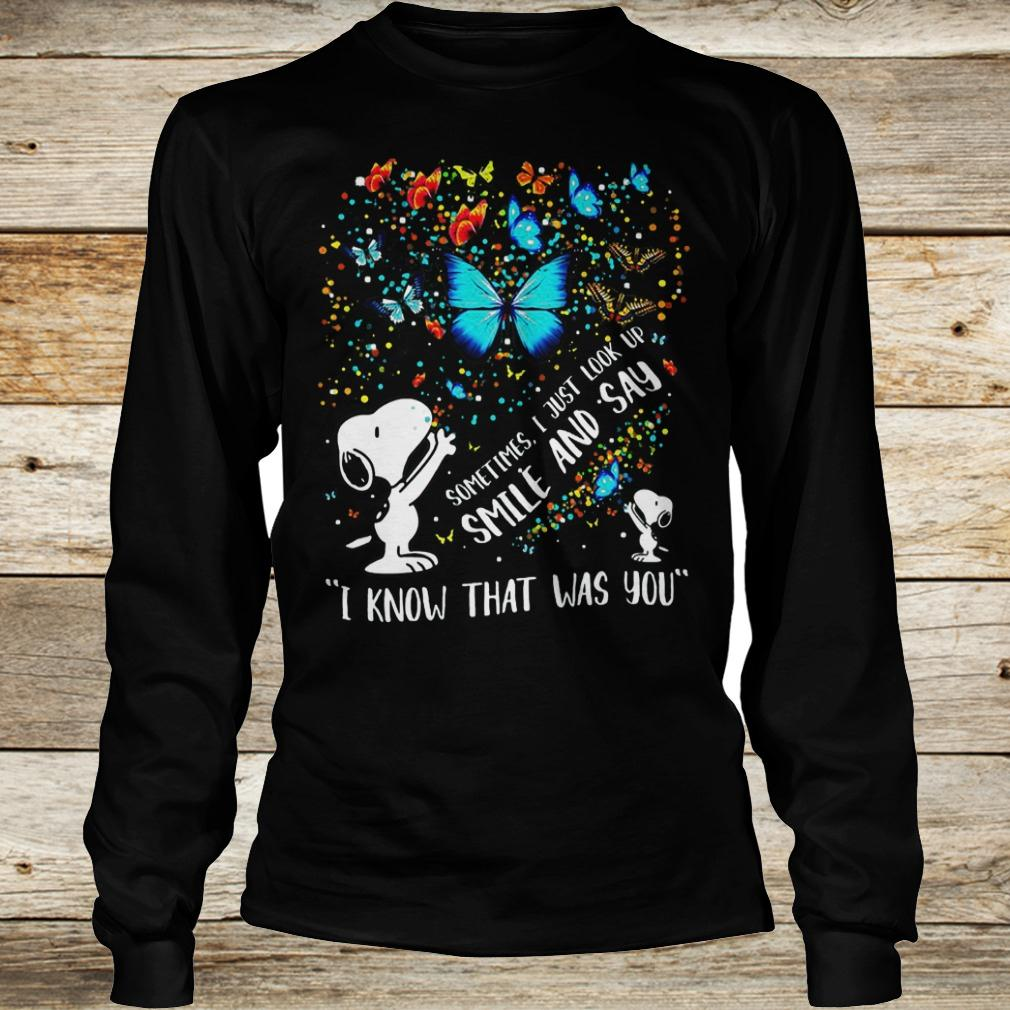 Official Snoopy sometimes i just look up smile and say I know that was you shirt Longsleeve Tee Unisex