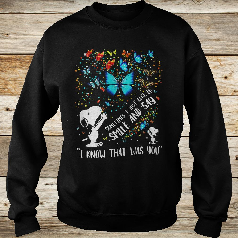 Official Snoopy sometimes i just look up smile and say I know that was you shirt Sweatshirt Unisex