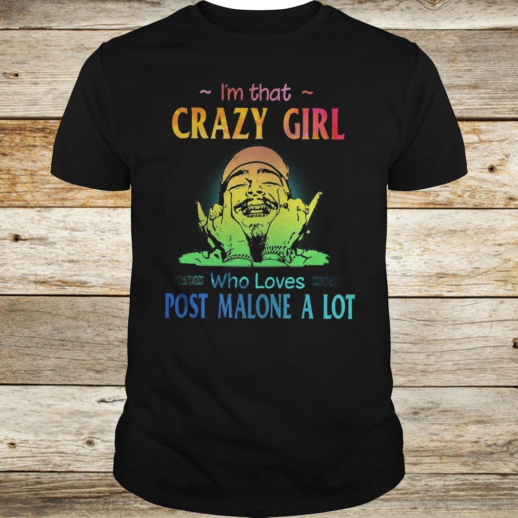 Original I'm that crazy girl who loves post malone a lot shirt Classic Guys / Unisex Tee