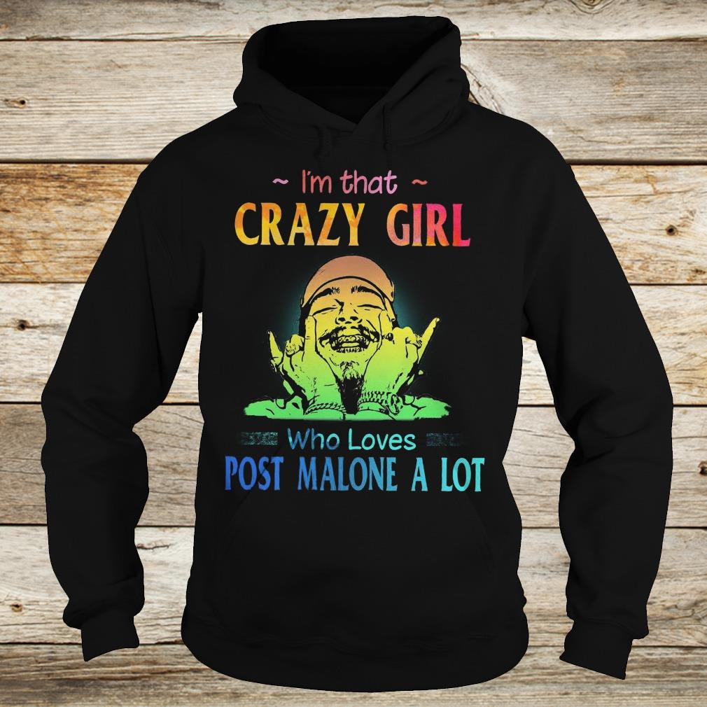 Original I'm that crazy girl who loves post malone a lot shirt