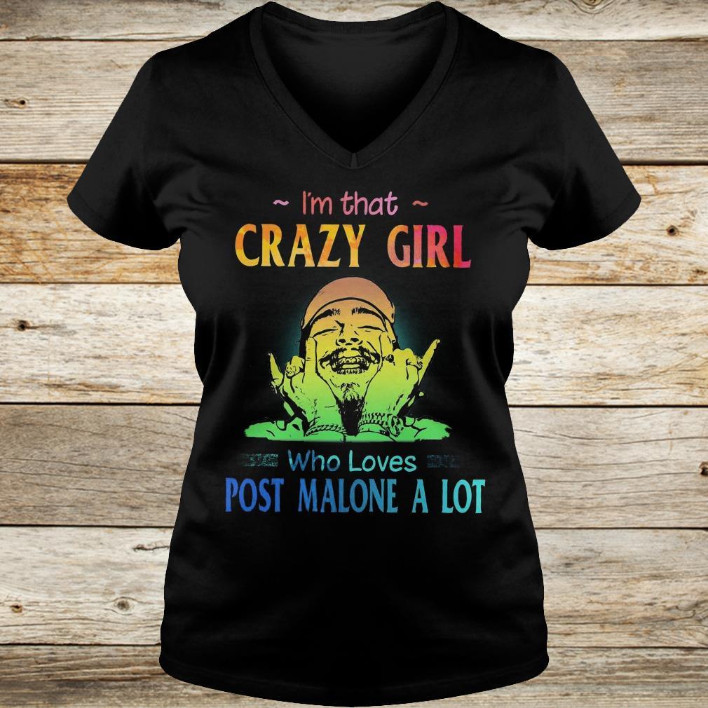 Original I'm that crazy girl who loves post malone a lot shirt Ladies V-Neck