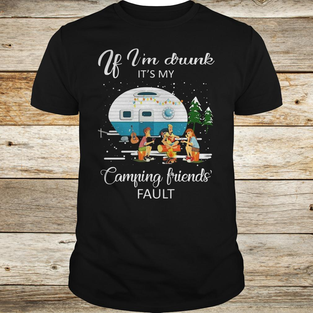 Premium If I'm drunk It's my camping friends fault shirt Classic Guys / Unisex Tee