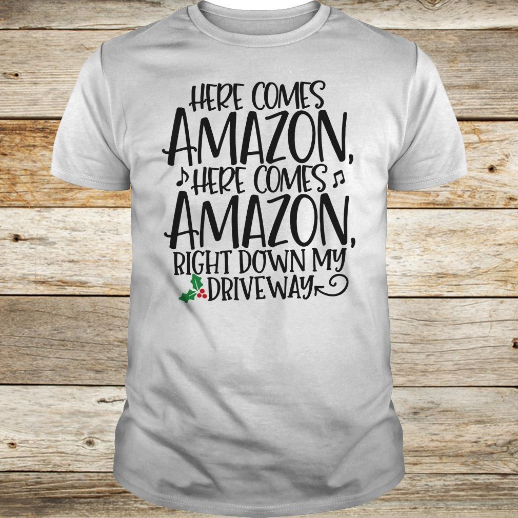 Premium Right down my driveway Here comes Amazon shirt Classic Guys / Unisex Tee