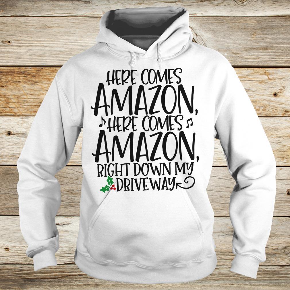 Premium Right down my driveway Here comes Amazon shirt Hoodie