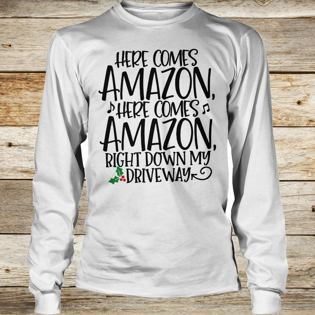 Premium Right down my driveway Here comes Amazon shirt Longsleeve Tee Unisex