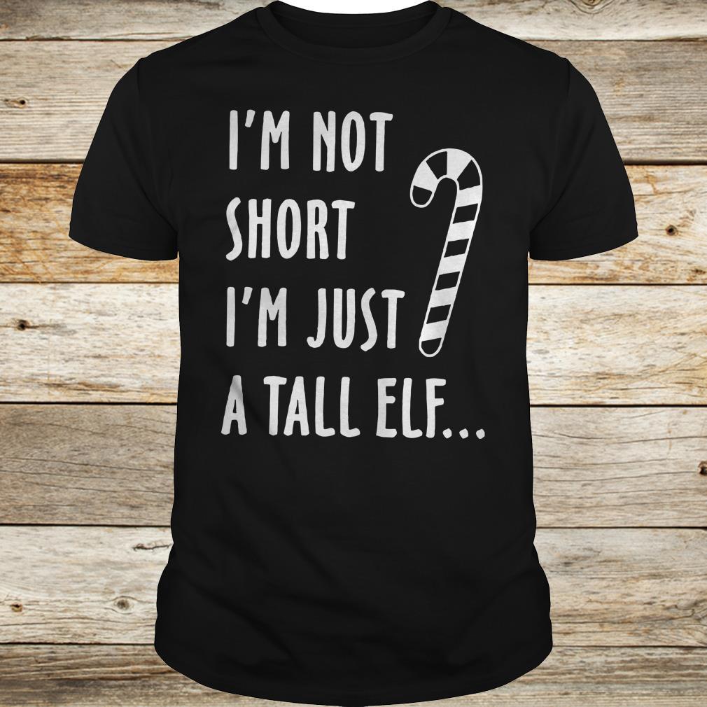 Top I'm not short I'm just a tall elf shirt Classic Guys / Unisex Tee