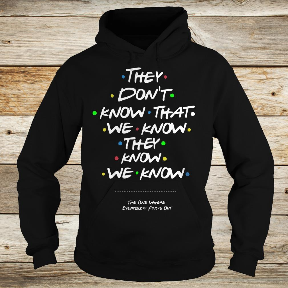 Top They don't know that shirt Hoodie