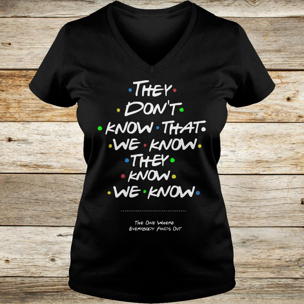 Top They don't know that shirt Ladies V-Neck