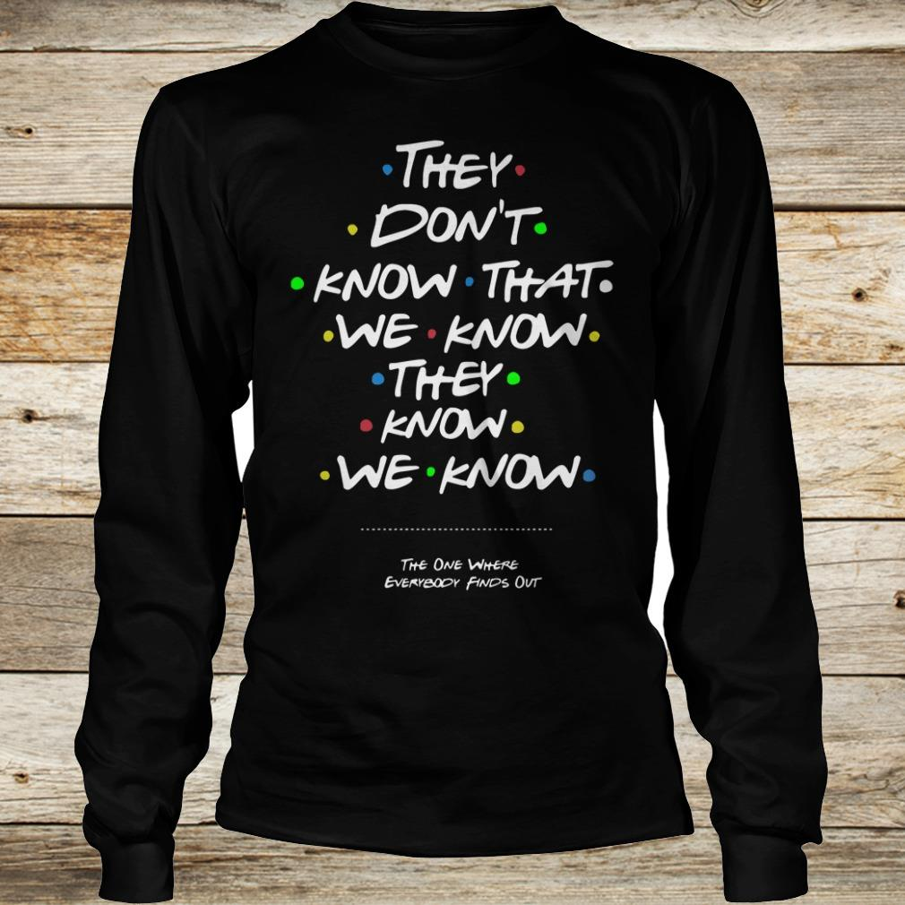 Top They don't know that shirt Longsleeve Tee Unisex