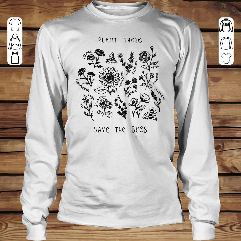 Premium The bees Plant these save shirt sweater Longsleeve Tee Unisex