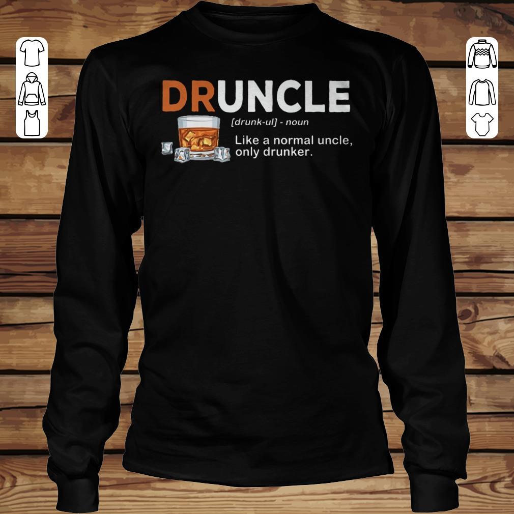 Pretty Druncle definition Shirt longsleeve Longsleeve Tee Unisex