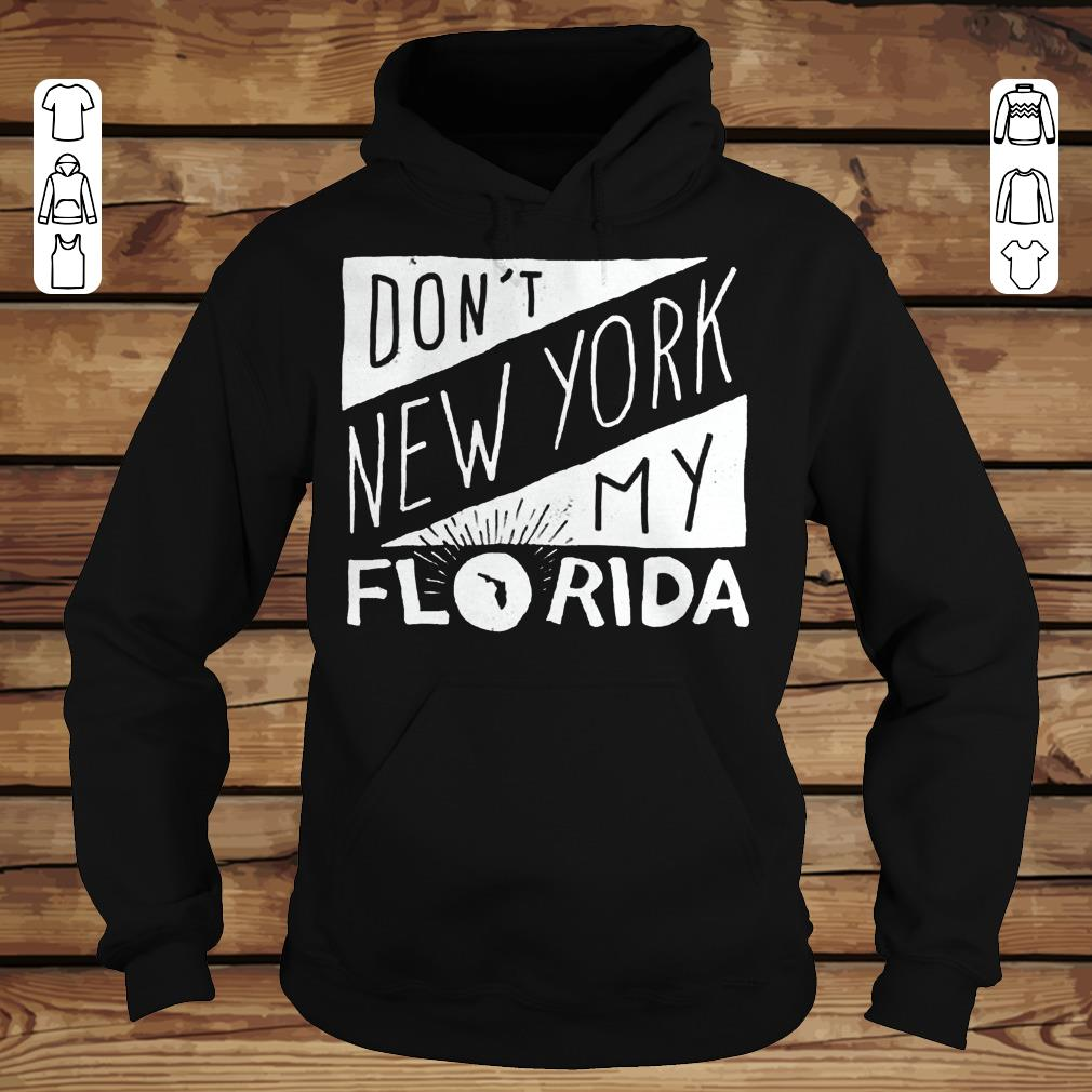 Top Don't New York My Florida Shirt longsleeve Hoodie