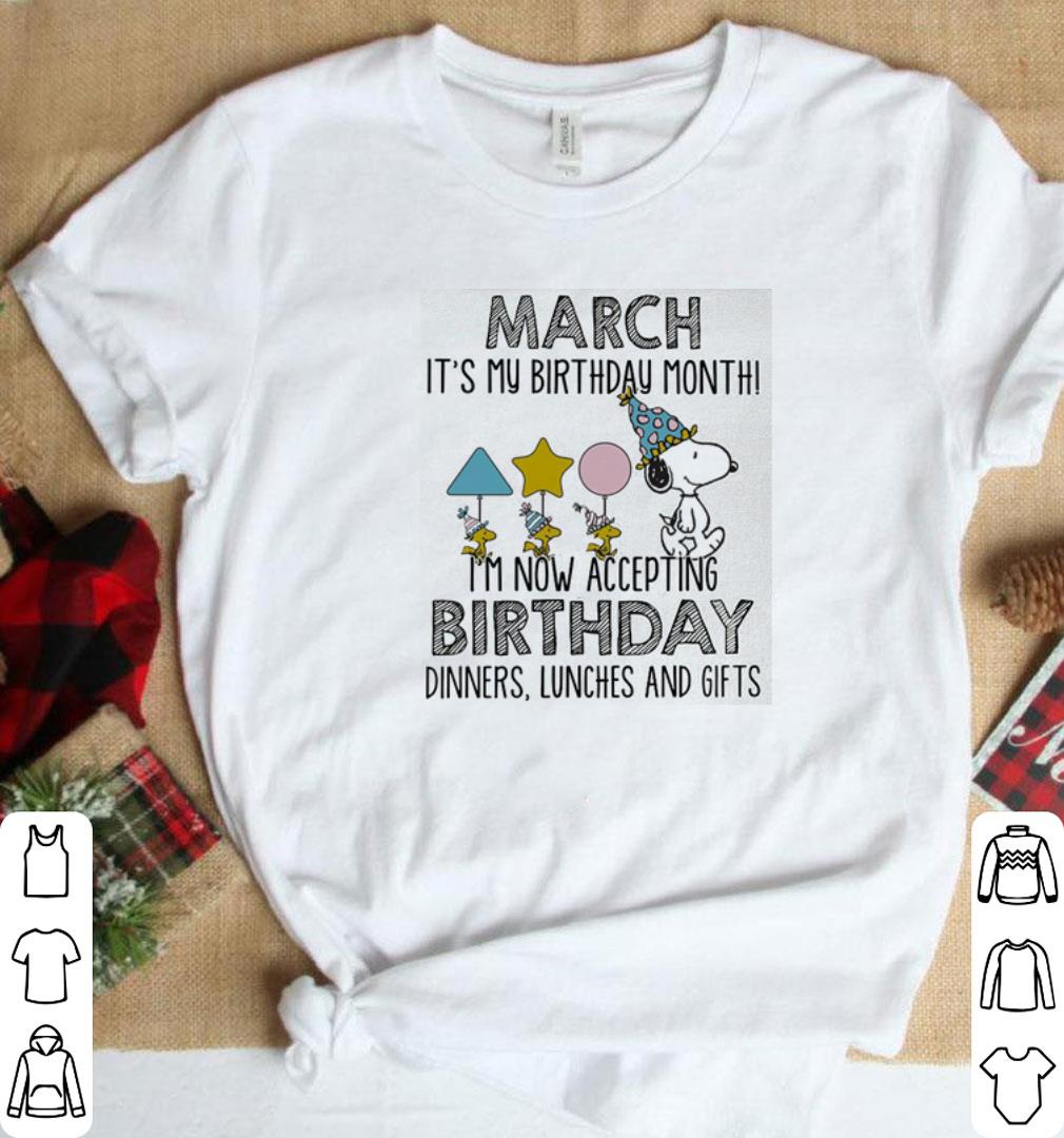 Snoopy March It S My Birthday Month I M Not Accepting Shirt 1
