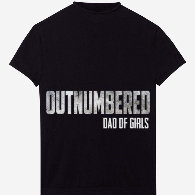 e9a11e91 Awesome Outnumbered Dad of Girls Father day Shirt, hoodie, sweater ...