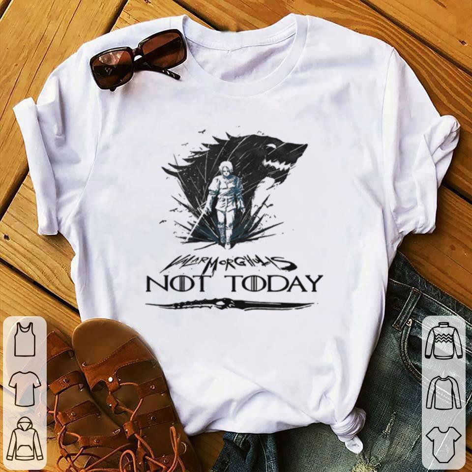 Funny Arya Stark Valar Mor Ghulis Not Today Game Of Thrones Shirt 1 1.jpg