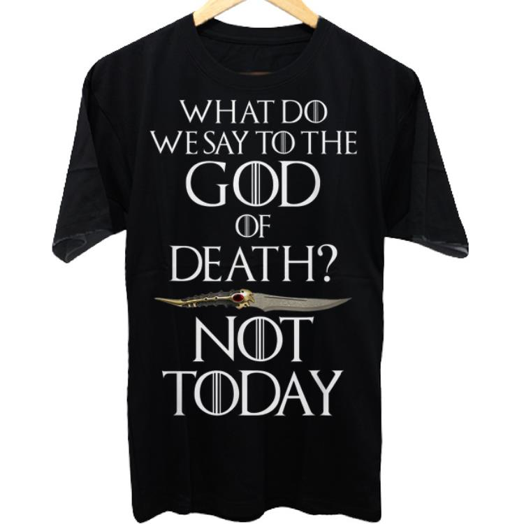 Nice Catspaw Blade Game Of Throne Arya What Do We Say To The God Of Death Not Today Shirt 1 1.jpg