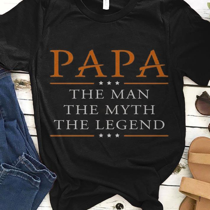 60640fc92 Nice Father day Papa The Man Myth Legend Shirt, hoodie, sweater ...