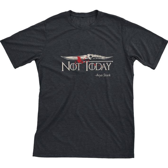 Original Game Of Thrones Not Today Arya Stark Got Shirt 1 1.jpg