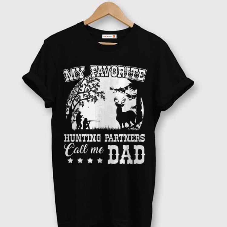 My Favorite Hunting Partners Call Me Dad Shirt 1 1 1.jpg