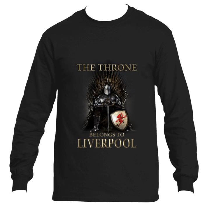 Premium Game Of Thrones The Throne Belongs to Liverpool shirt